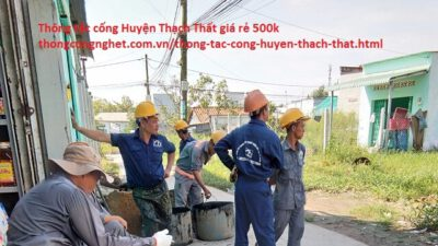 Thông tắc cống huyện Thạch Thất giá rẻ 500k, có bảo hành