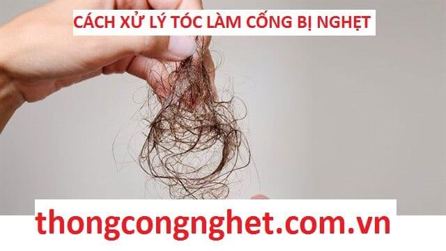 cách xử lý tóc làm cống bị nghẹt