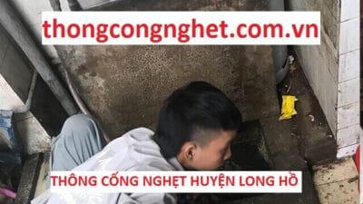 Thông cống nghẹt Huyện Long Hồ Vĩnh Long giá 500k, tư vấn miễn phí
