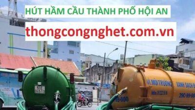 Hút hầm cầu Tại Hội An Giá 500k, TƯ VẤN MIỄN PHÍ